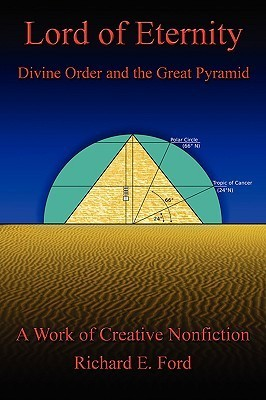 Lord of Eternity: Divine Order and the Great Pyramid  by  Richard E. Ford