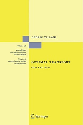 Optimal Transport: Old and New  by  Cédric Villani