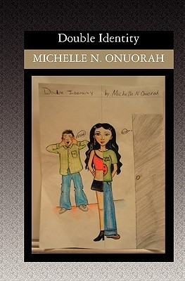 Double Identity  by  Michelle N. Onuorah