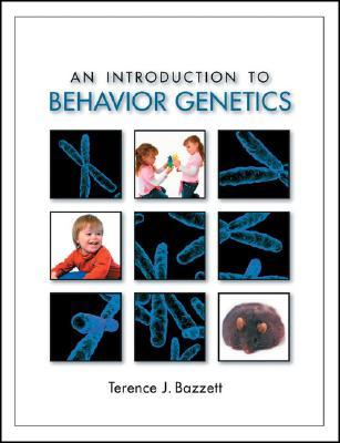 Introduction to Behavior Genetics  by  Terence J. Bazzett