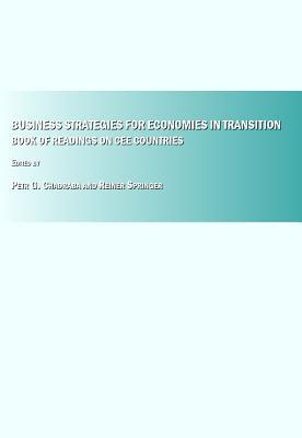 Business Strategies For Economies In Transition: Book Of Readings On Cee Countries Petr G. Chadraba and Reiner Springer