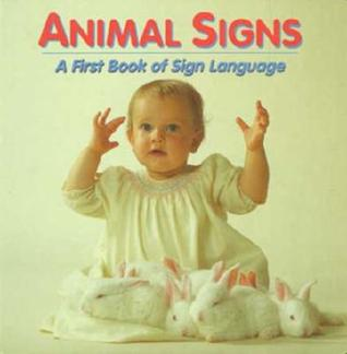 Animal Signs: A First Book of Sign Language  by  Debbie Slier