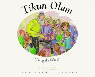 Tikun Olam: Fixing the World Anne Lobock Fenton