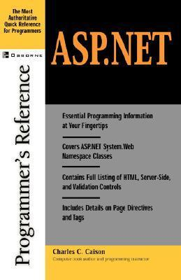 ASP.Net Programmers Reference  by  Charles Crawford Caison Jr.