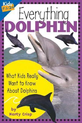 Everything Dolphin  by  Marty Crisp