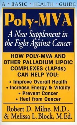 Poly-MVA: A New Supplement in the Fight Against Cancer Robert D. Milne