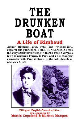 The Drunken Boat: A Life of Rimbaud Martin Copeland