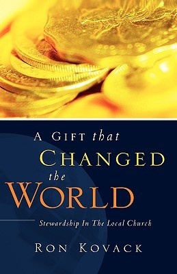 A Gift That Changed the World Ron Kovack