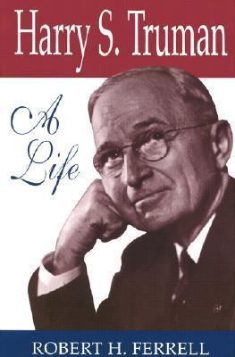 Harry S. Truman & the Modern American Presidency Robert H. Ferrell