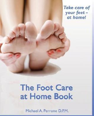 Dr. Michaels Foot Care at Home  by  MICHAEL, A. PERRONE