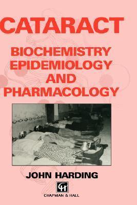 Cataract: Biochemistry, Epidemiology and Pharmacology John Harding