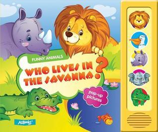 Who Lives in the Savanna?: Pop-Up Pictures  by  Anna Gridina