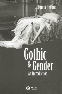 Gothic and Gender  by  Donna Heiland