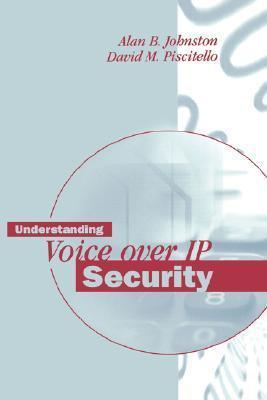 Understanding Voice Over IP Security  by  Alan B. Johnston