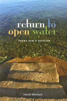 Return to Open Water: Poems New & Selected Harold Rhenisch