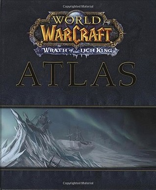 World of the Warcraft Atlas: Wrath of the Lich King BradyGames