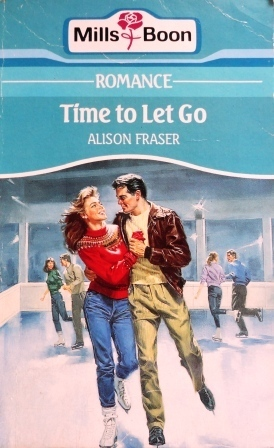 Time to Let Go (Mills & Boon Romance, #3368) Alison Fraser