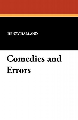 Comedies and Errors  by  Henry Harland