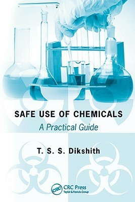 Safe Use of Chemicals: A Practical Guide  by  T.S.S. Dikshith