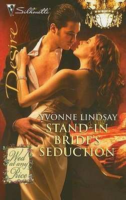 Stand-In Brides Seduction (Wed At Any Price #2) (Silhouette Desire)  by  Yvonne Lindsay