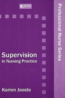 Supervision in Nursing Practice  by  Karien Jooste