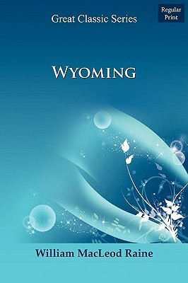 Wyoming  by  William MacLeod Raine
