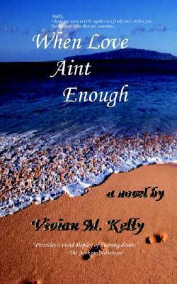 When Love Aint Enough Vivian, M Kelly