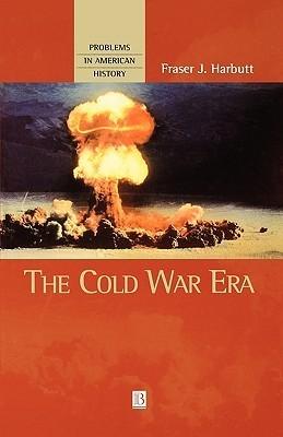 The Cold War Era  by  Fraser J. Harbutt