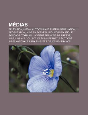 M Dias: T L Vision, M Dia, Autocollant, Fuite DInformation, Peoplisation, Mise En SC Ne Du Pouvoir Politique, Sondage DOpini Source Wikipedia