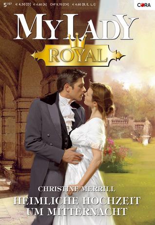 Heimliche Hochzeit um Mitternacht  by  Christine Merrill