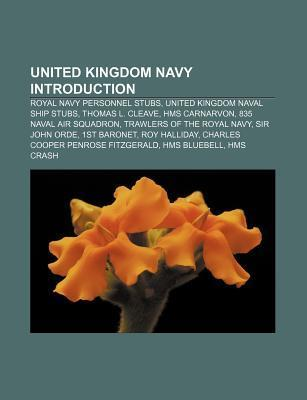 United Kingdom Navy Introduction: Trawlers of the Royal Navy, Submarine Escape Training Tower, Hms Windsor Castle, 43 Commando  by  Books LLC
