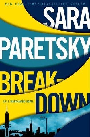 Breakdown (V.I. Warshawski, #15)  by  Sara Paretsky