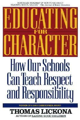 Character Matters: How to Help Our Children Develop Good Judgment, Integrity, and Other Essential Virtues  by  Thomas Lickona