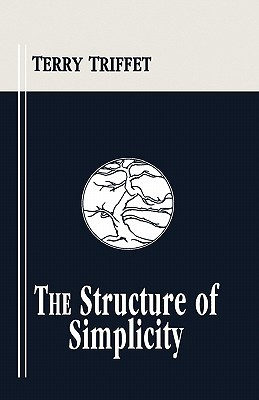 The Structure of Simplicity Dr Terry Triffet