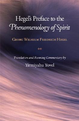 Preface to the Phenomenology of Spirit Georg Wilhelm Friedrich Hegel