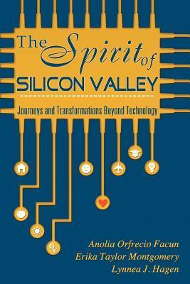 The Spirit of Silicon Valley  by  Anolia Orfrecio Facun