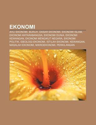 Ekonomi: Ahli Ekonomi, Buruh, Dasar Ekonomi, Ekonomi Islam, Ekonomi Antarabangsa, Ekonomi Dunia, Ekonomi Kewangan, Ekonomi Meng Source Wikipedia