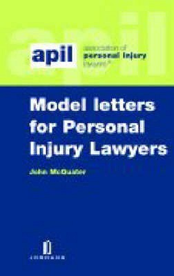Apil Model Letters for Personal Injury Lawyers: Second Edition  by  John McQuater