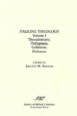 Pauline Theology: Thessalonians, Philippians, Galatians, Philemon (Symposium Series (Society of Biblical Literature)) Jouette M. Bassler