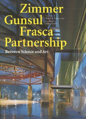 Zimmer Gunsul Frasca Partnership  by  Robert J. Frasca