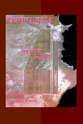 Terrorism: Turkey Point Clyde Roach