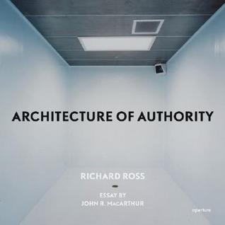 Richard Ross: Architecture of Authority  by  John F. MacArthur Jr.