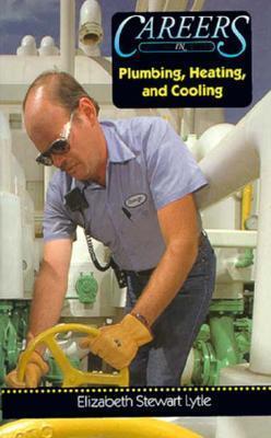 Careers in Plumbing, Heating, and Cooling  by  Elizabeth Stewart Lytle