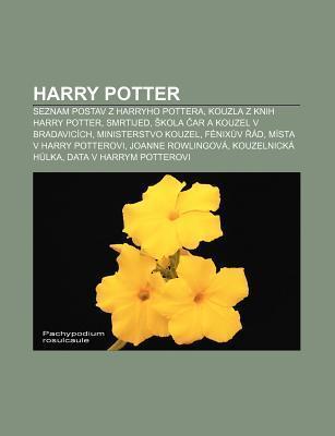 Harry Potter: Seznam Postav Z Harryho Pottera, Kouzla Z Knih Harry Potter, Smrtijed, Kola AR a Kouzel V Bradavic Ch, Ministerstvo Ko  by  Source Wikipedia