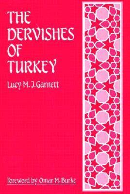 The Dervishes of Turkey Lucy M. Garnett