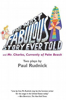Most Fabulous Story Ever Told: And Mr. Charles, Currently of Palm Beach Paul Rudnick