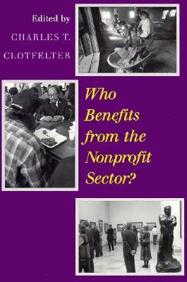 Who Benefits from the Nonprofit Sector? Charles T. Clotfelter
