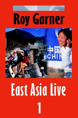 East Asia Live 1  by  Roy Garner