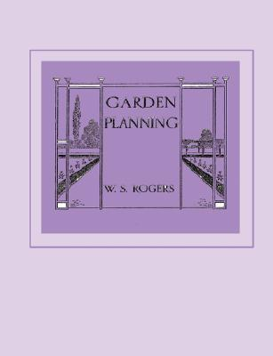 Garden Planning  by  William Snow Rogers
