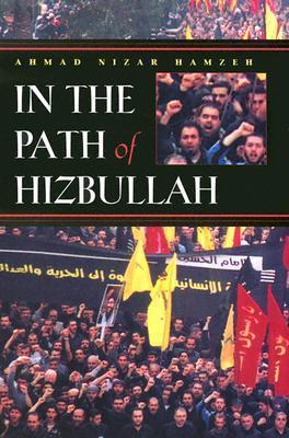 In the Path of Hizbullah  by  Ahmad Nizar Hamzeh